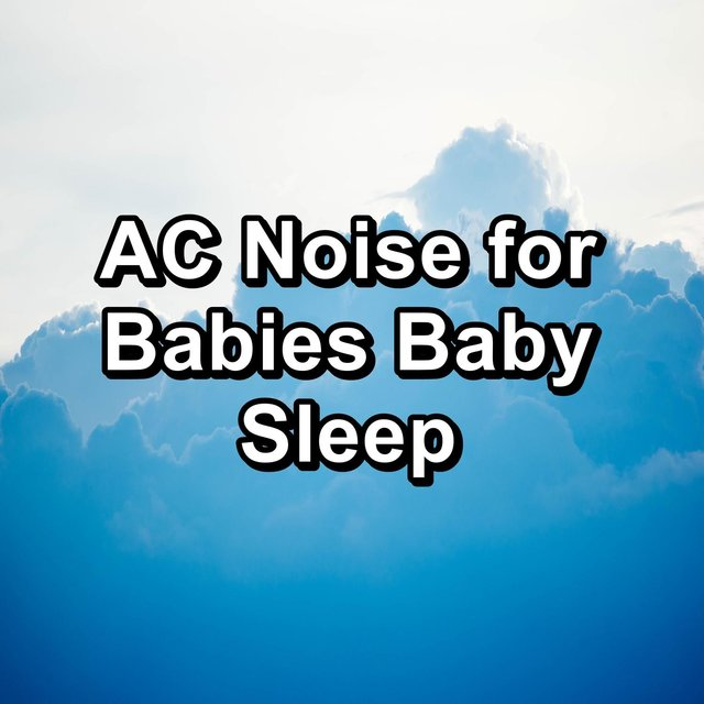AC Noise for Babies Baby Sleep