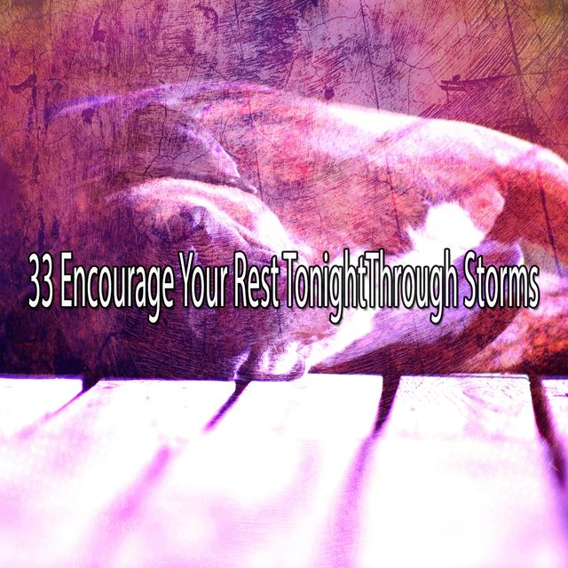 33 Encourage Your Rest Tonightthrough Storms