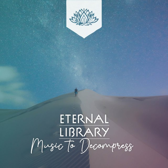 Eternal Library Music to Decompress