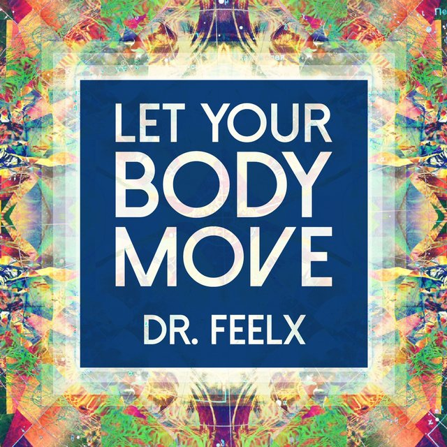 Let Your Body Move