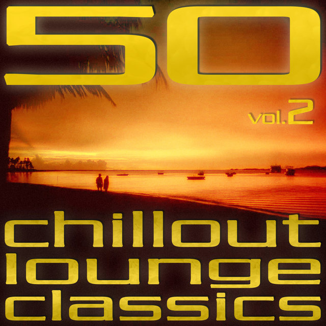 50 Chillout Lounge Classics (Vol. 2)