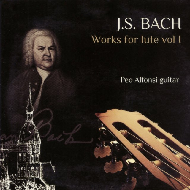 J. S. Bach: Works for Lute, Vol. 1