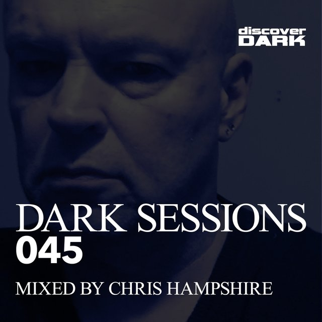 Dark Sessions 045 (Mixed by Chris Hampshire)
