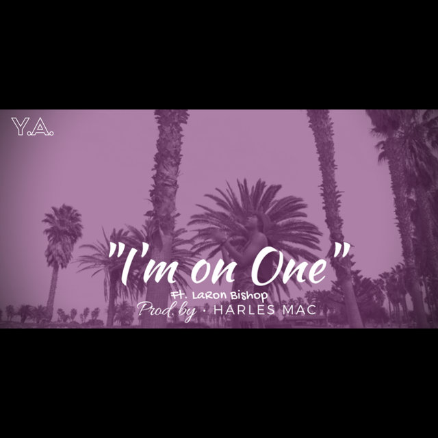 I'm on One (feat. LaRon Bishop)