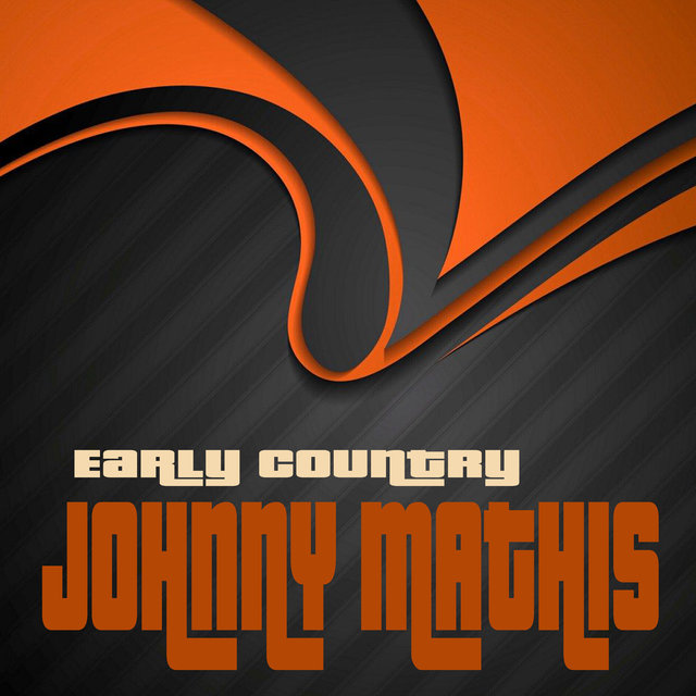 Early Country Johnny Mathis (Remastered)