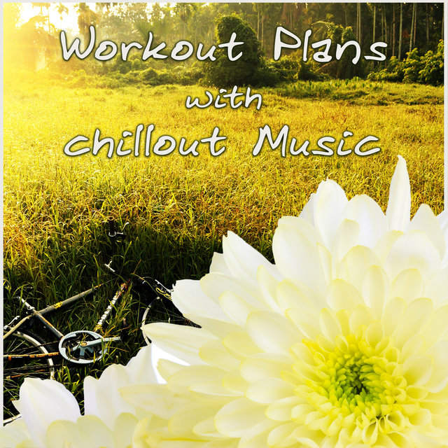 Workout Plans with Chillout Music – Move Your Body, Spinning, Walking, Workout Music, Weight Loss, Start Now Trening, Running Music, Chill Out