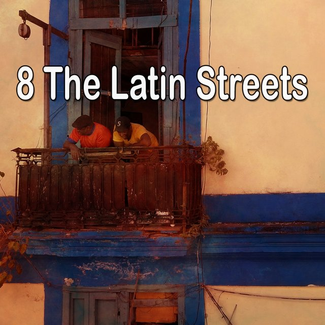 8 The Latin Streets