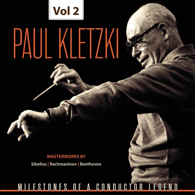 Milestones of a Conductor Legend: Paul Kletzki, Vol. 2