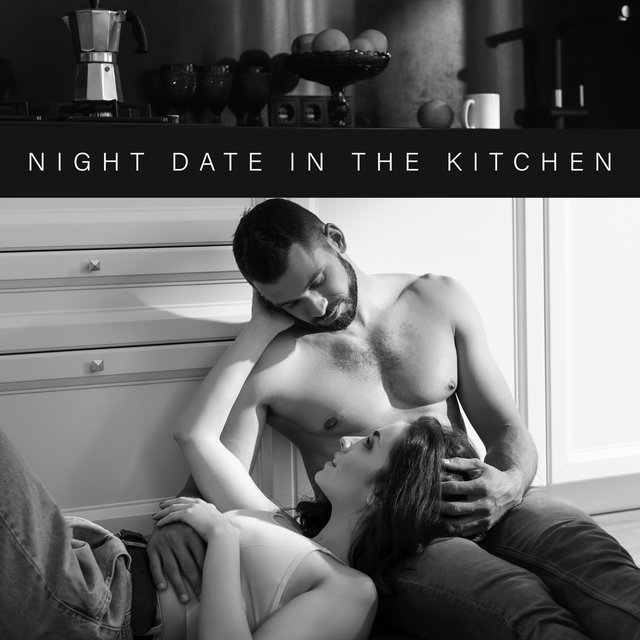 Night Date in the Kitchen - Romantic Jazz Music Perfect for Cooking a Delicious Dinner Together, Surprise Your Partner, Aphrodisiacs, Red Wine, Love is in the Air
