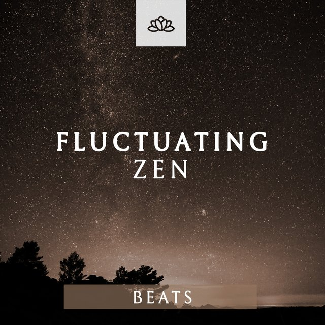 Fluctuating Zen Beats
