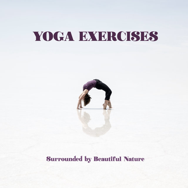 Yoga Exercises Surrounded by Beautiful Nature - Yoga Beginners, Keep Calm with Nature Sounds, Harmony of Senses, Nature Yoga