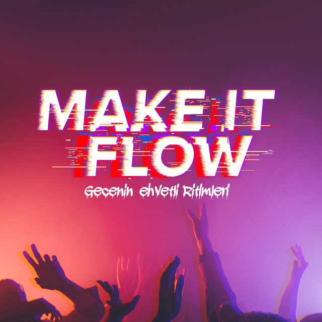 Make It Flow