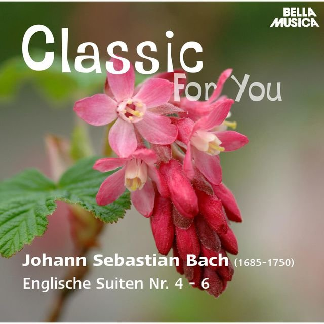 Classic for You: Bach - Englische Suiten No. 4-6