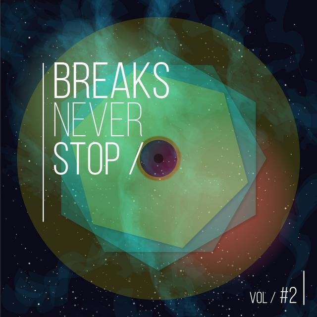 Breaks Never Stop, Vol. 2