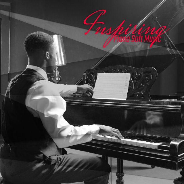 Inspiring Piano Soft Music: Fresh Piano Only Melodies 2020