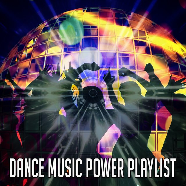 Dance Music Power Playlist