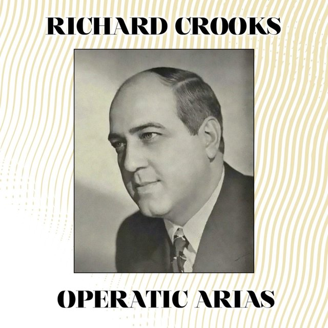 Richard Crooks Operatic Arias