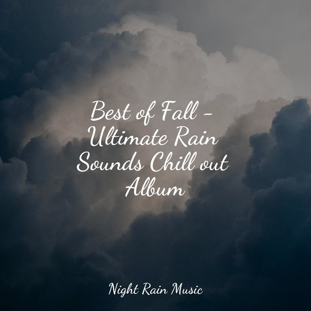 Best of Fall - Ultimate Rain Sounds Chill out Album