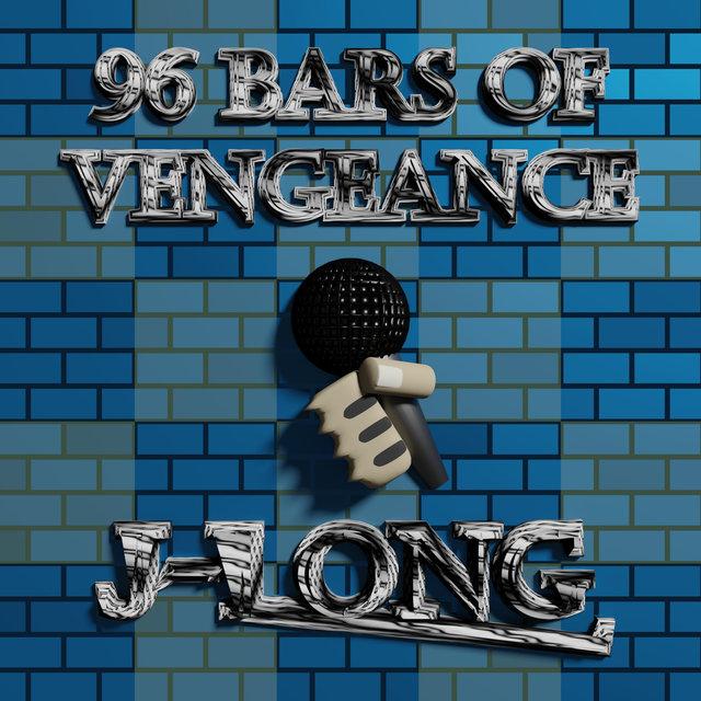 Cover art for album 96 Bars of Vengeance by J-Long