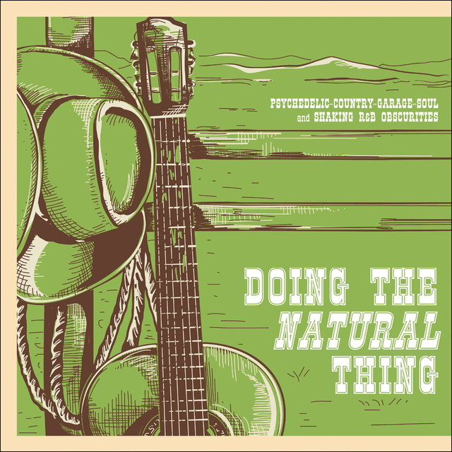 Doing the Natural Thing: Psychedelic-Country-Garage-Soul