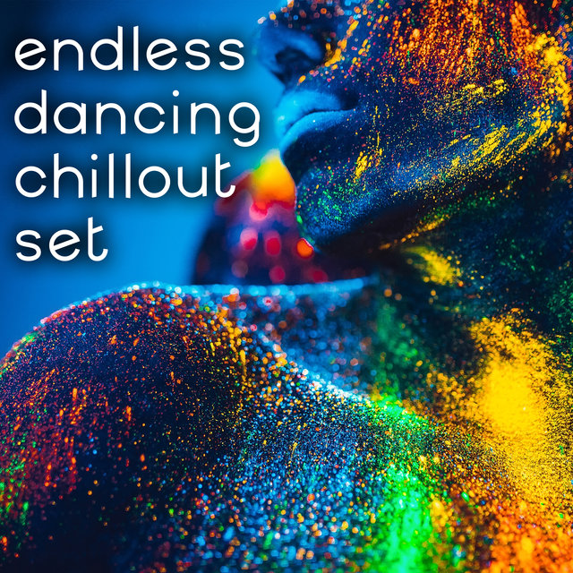 Endless Dancing Chillout Set