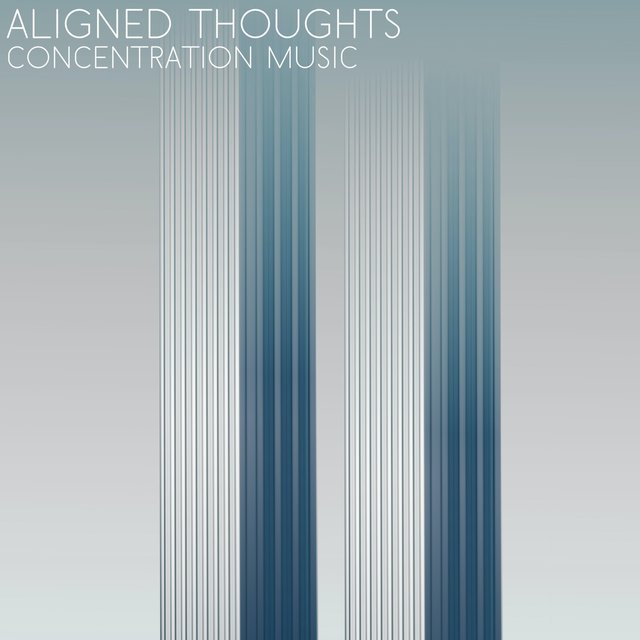 Aligned Thoughts (Concentration Music)