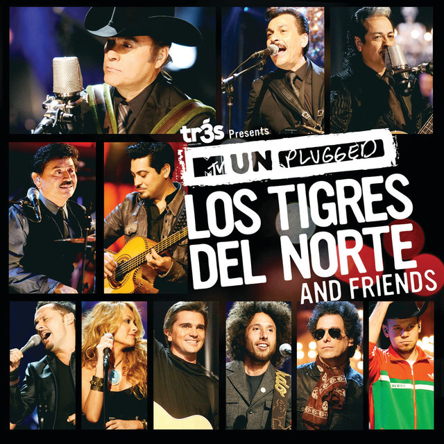 Tr3s Presents MTV Unplugged Los Tigres Del Norte And Friends