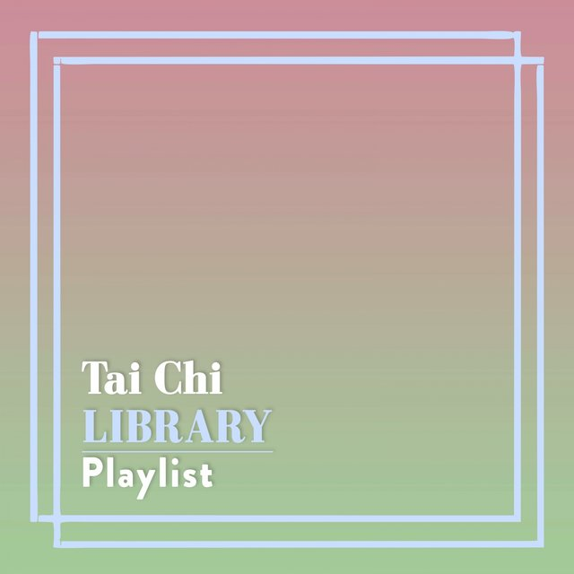 Tai Chi Library Playlist
