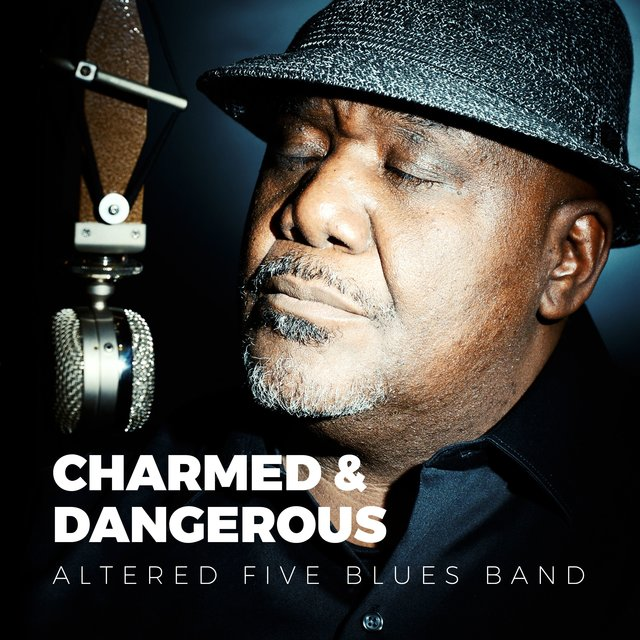 Cover art for album Charmed & Dangerous by Altered Five Blues Band