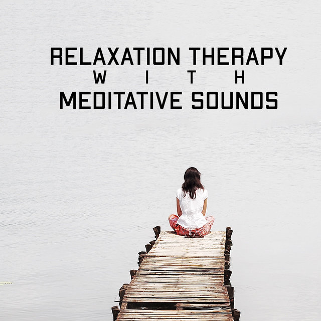 Relaxation Therapy with Meditative Sounds