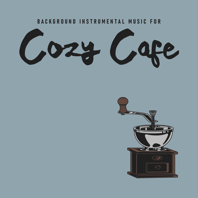 Background Instrumental Music for Cozy Cafe