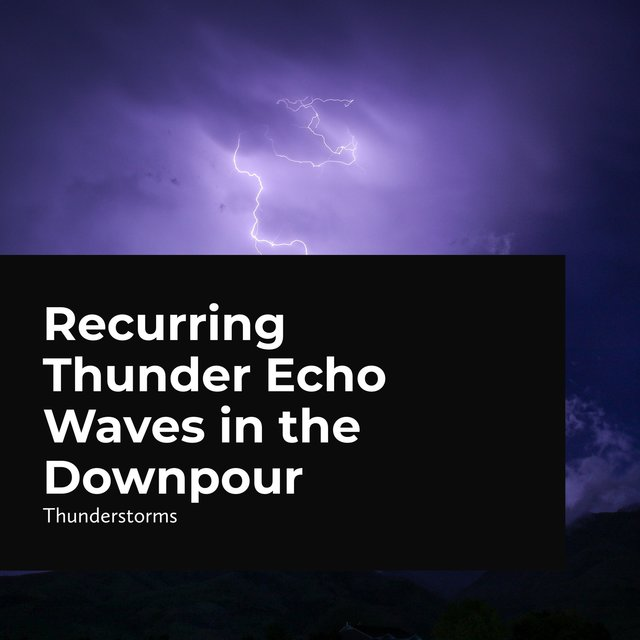 Recurring Thunder Echo Waves in the Downpour