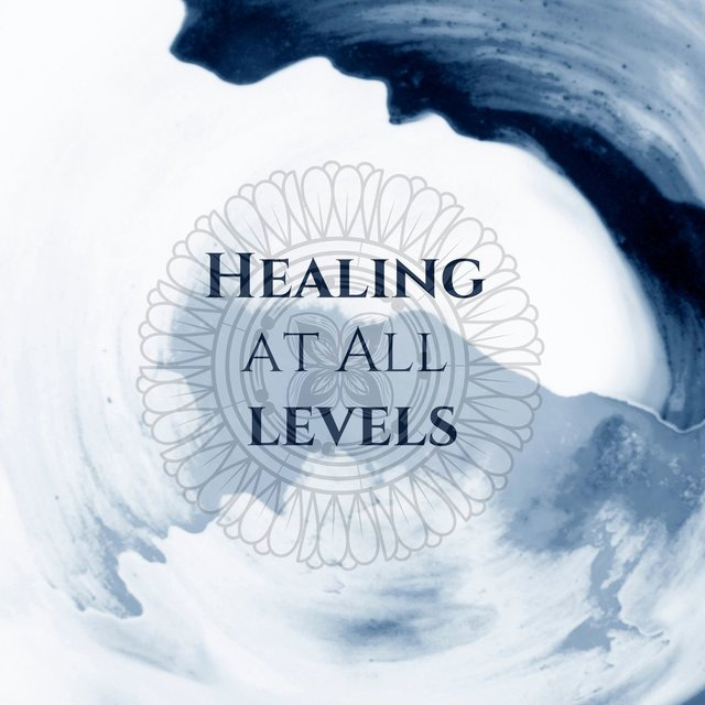 Healing at All Levels: Physical, Emotional & Spiritual Healing