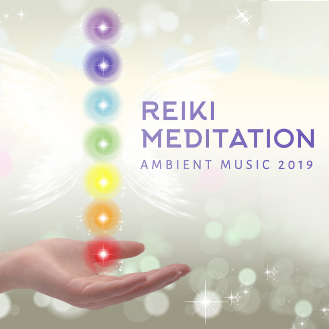 Reiki Meditation Ambient Music 2019