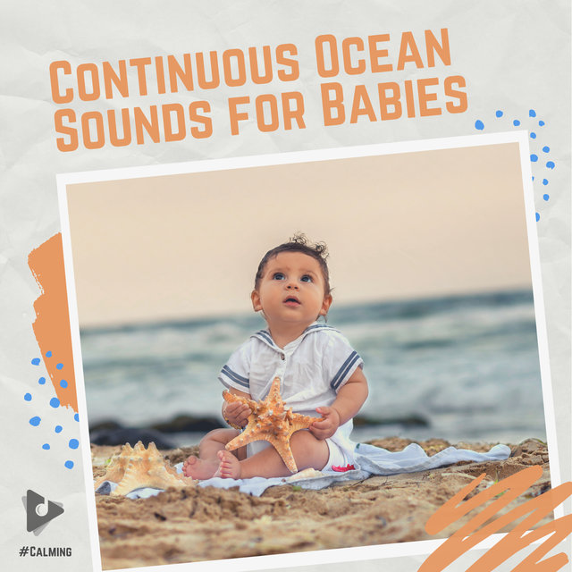 Continuous Ocean Sounds for Babies
