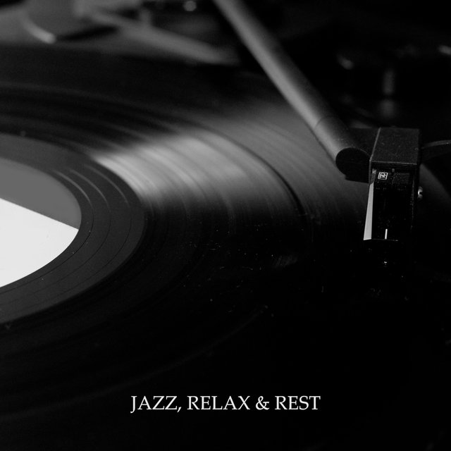 Jazz, Relax & Rest: Ambient Music for Relaxation, Instrumental Music After Work, Jazz Lounge