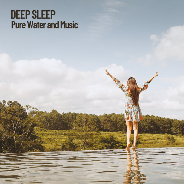 Deep Sleep: Pure Water and Music
