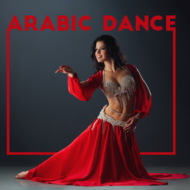 Arabic Dance: Oriental Tunes for Belly Dancing
