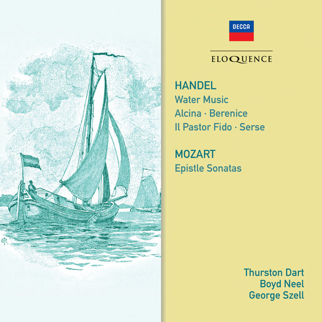 Handel: Water Music; Mozart: Epistle Sonatas