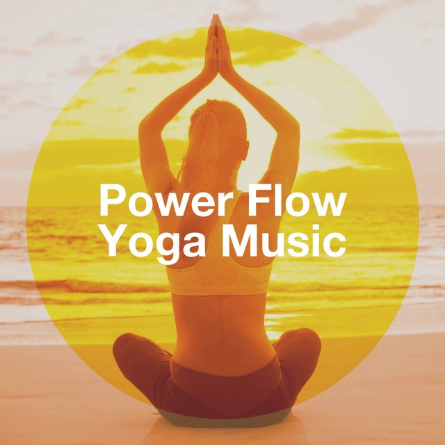 Power Flow Yoga Music