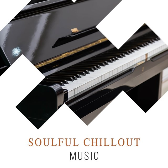 Soulful Chillout Piano Music