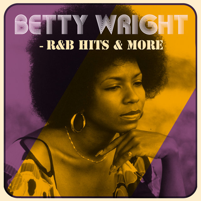 Betty Wright - R&B Hits & More