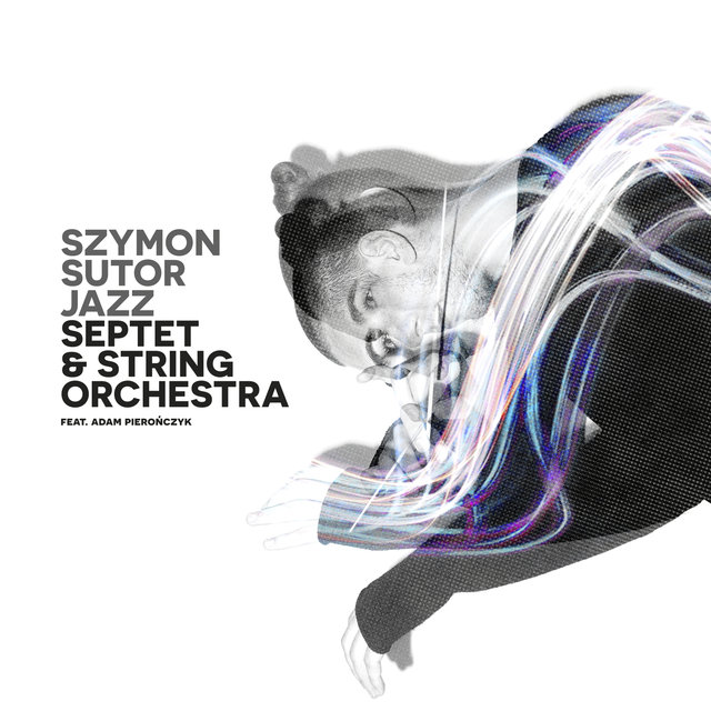 Cover art for album Jazz Septet & String Orchestra by Szymon Sutor