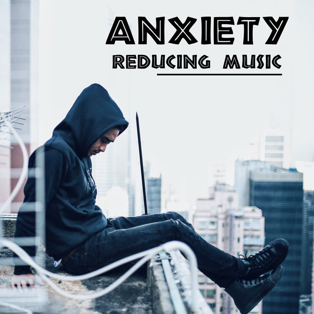 Anxiety Reducing Music: Calm Your Nervous System, Relax and Heal Your Soul