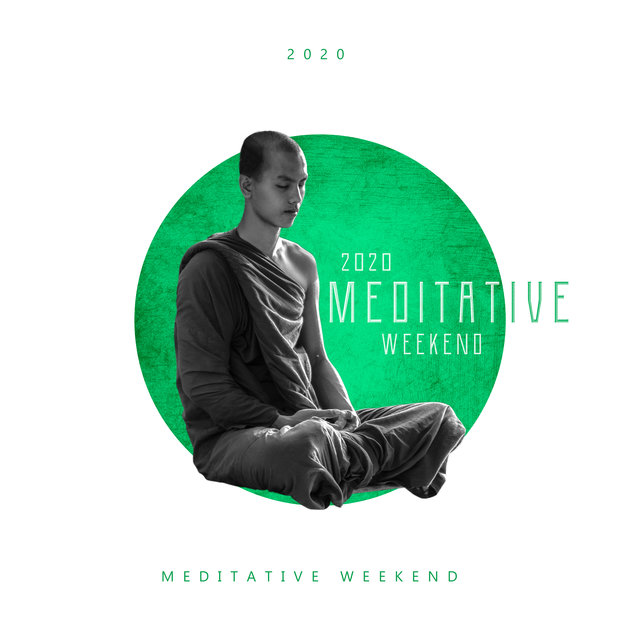 2020 Meditative Weekend -  New Age Music for Meditation, Yoga Relaxations, Inner Harmony,Meditation Therapy, Stress Relief, Restful Yoga to Calm Down