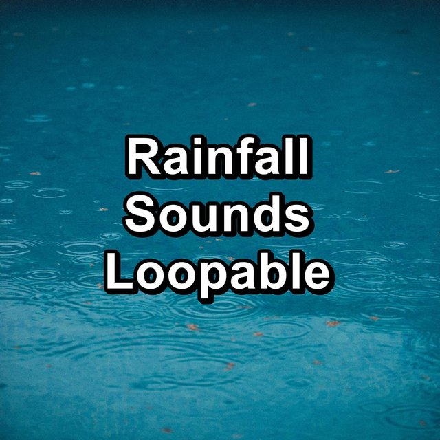 Rainfall Sounds Loopable