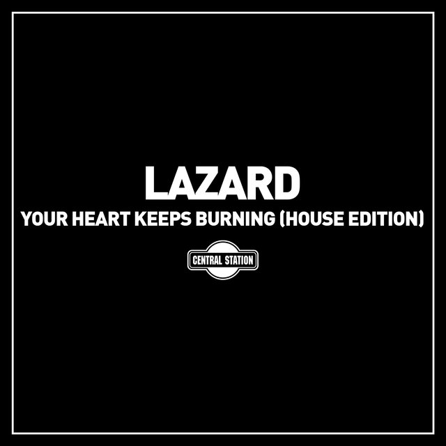 Your Heart Keeps Burning (House Edition)
