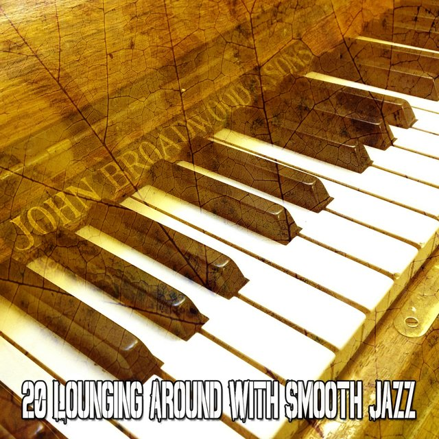 20 Lounging Around with Smooth Jazz