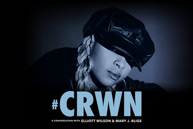 CRWN: A Conversation With Elliott Wilson & Mary J. Blige