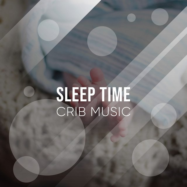Calming Sleep Time Crib Music